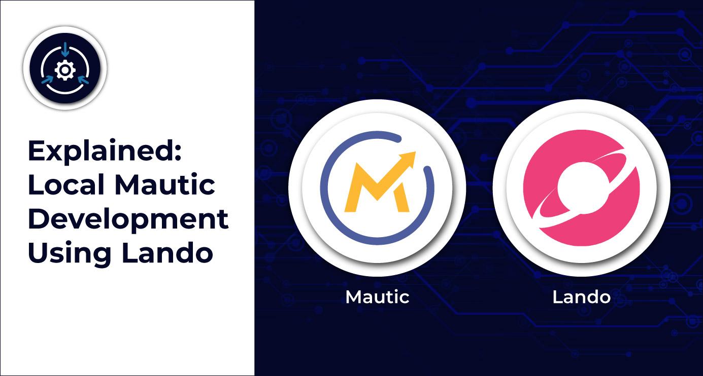 Explained: Local Mautic Development using Lando