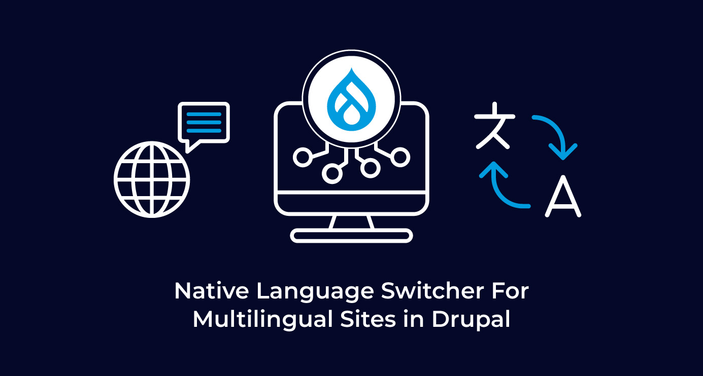 Native Language Switcher For Multilingual Sites in Drupal