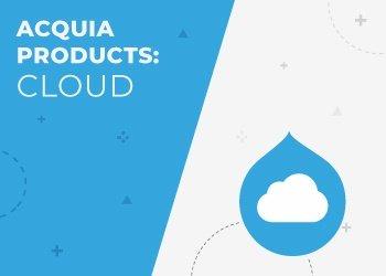 Acquia Partner Series: Acquia Cloud