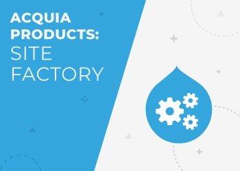 Acquia Partner Series: Acquia Site Factory