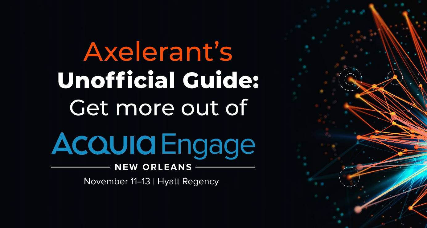 Getting More Out Of Acquia Engage New Orleans