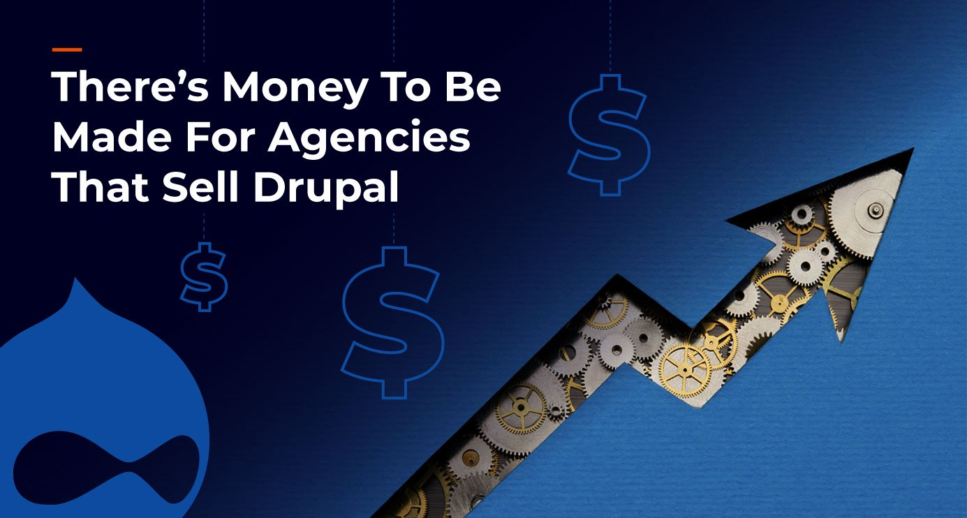 The Drupal Marketplace For Agencies: Talent, Cost & ROI
