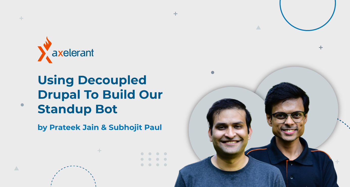 Using Decoupled Drupal To Build Our Standup Bot