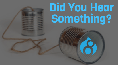 If You're Hearing This, Consider An Upgrade To Drupal 8