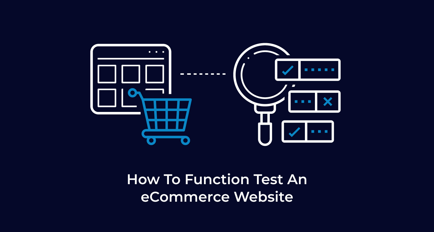How To Function Test An eCommerce Website