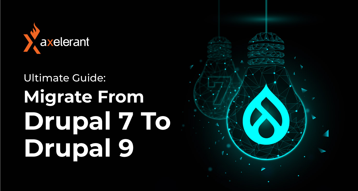 Ultimate Guide: Migrate From Drupal 7 To Drupal 9