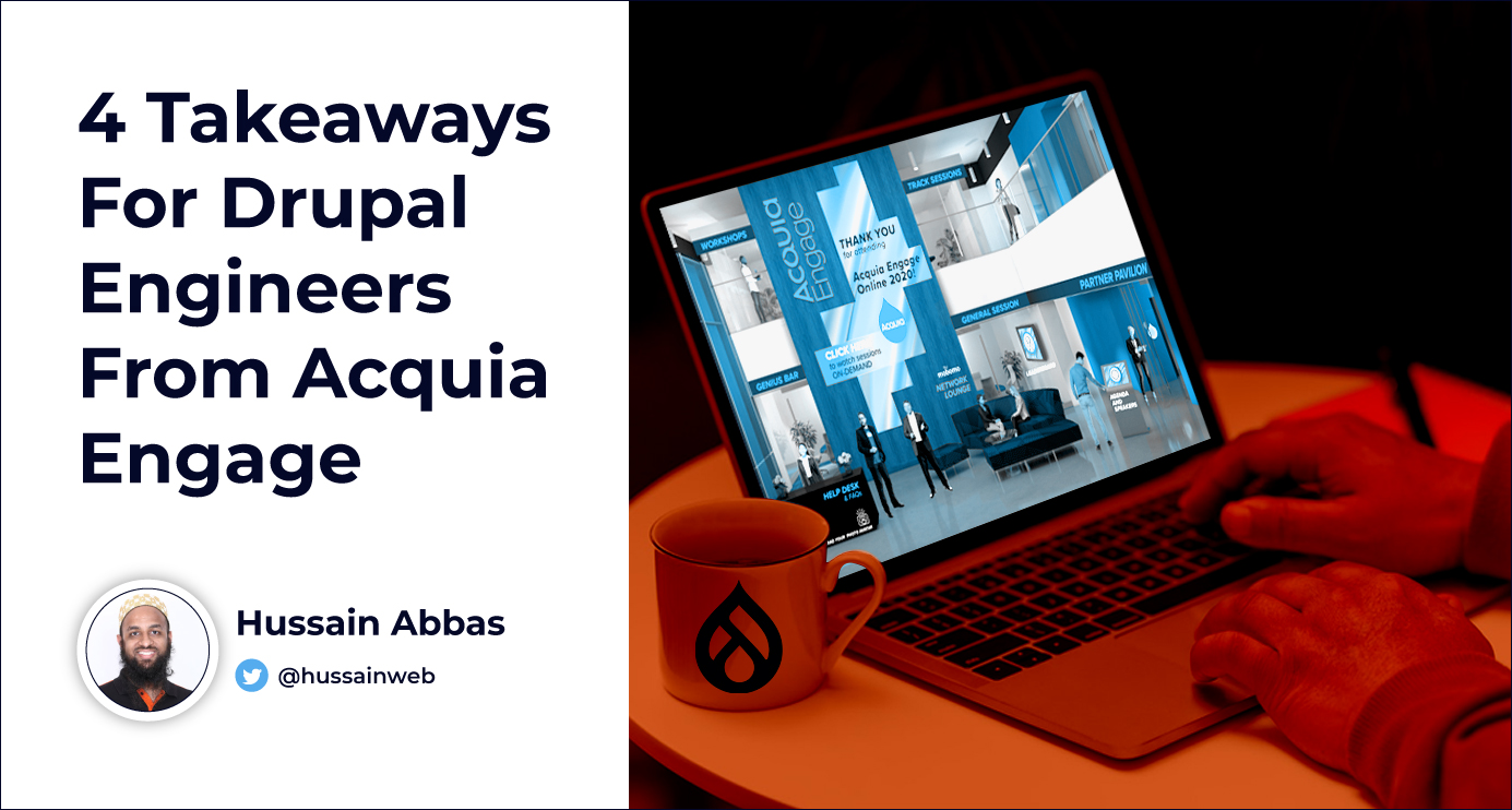 4 Takeaways for Drupal Engineers from Acquia Engage