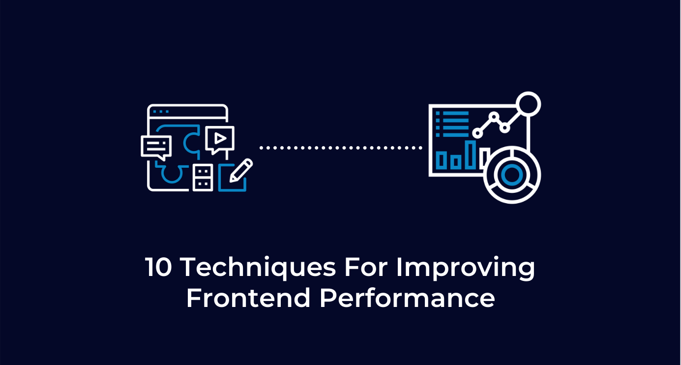 10 Techniques For Improving Frontend Performance