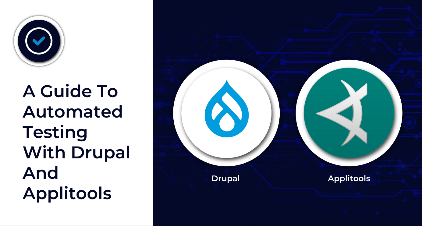 A Guide To Automated Testing With Drupal And Applitools
