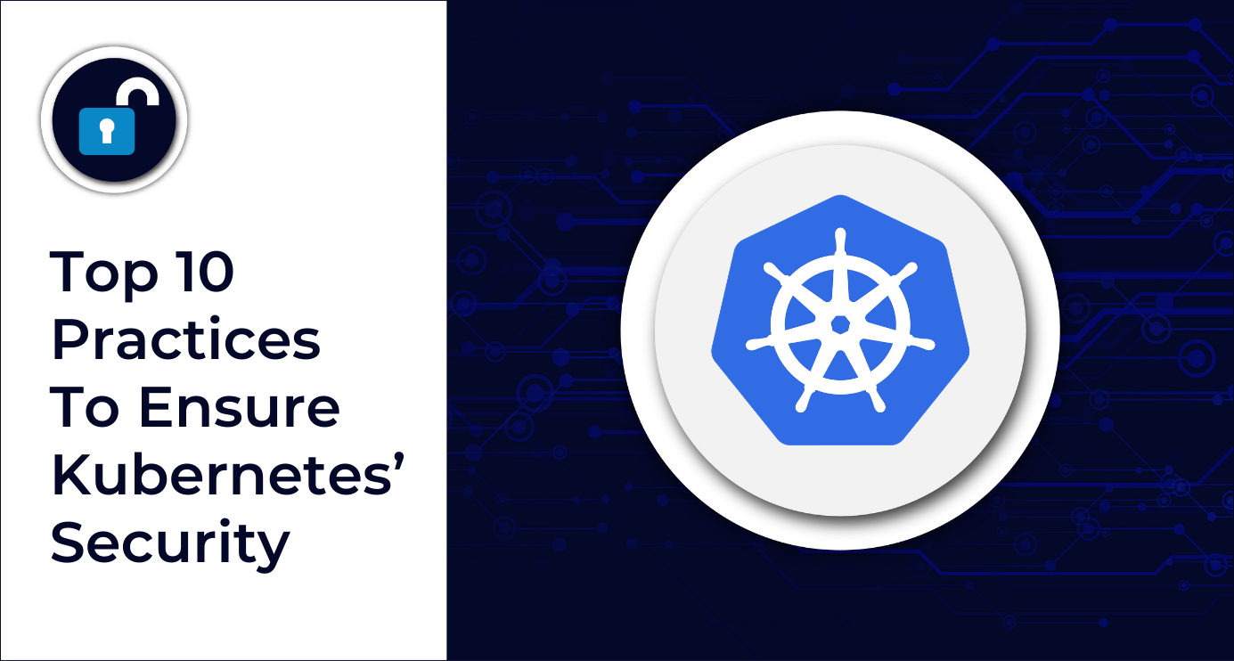 Top 10 Practices To Ensure Kubernetes Security