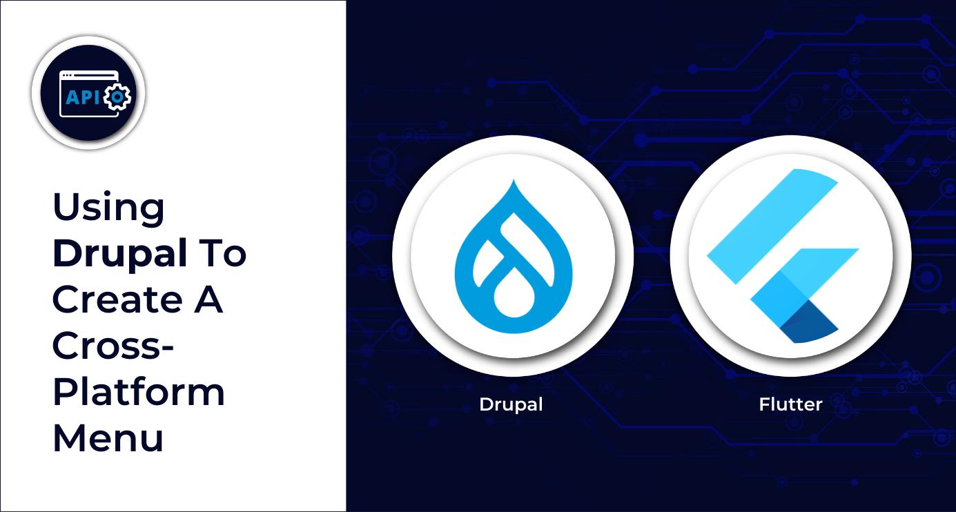 Using Drupal API To Create A Cross-Platform Menu