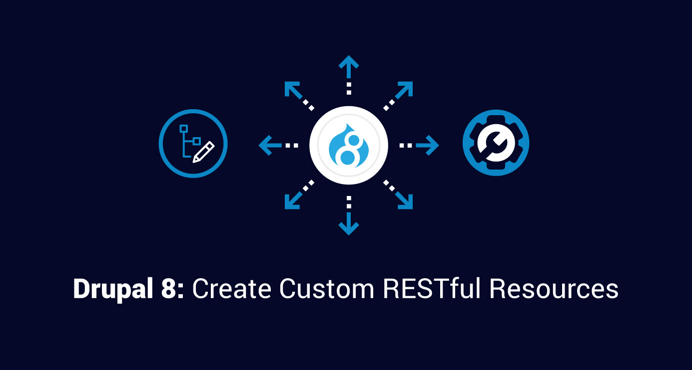 How to Create Custom RESTful Resources in Drupal 8