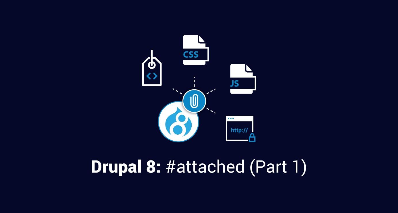Drupal 8: #attached - Part 1