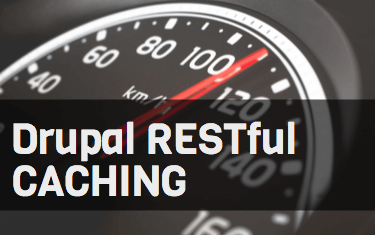 How To Set Up Drupal RESTful Caching