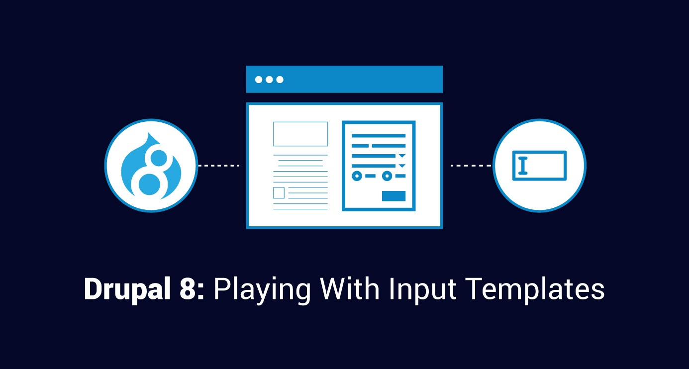 Playing With Input Templates In Drupal 8