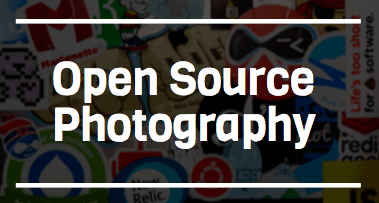 Open Source Photography – How I Shoot It