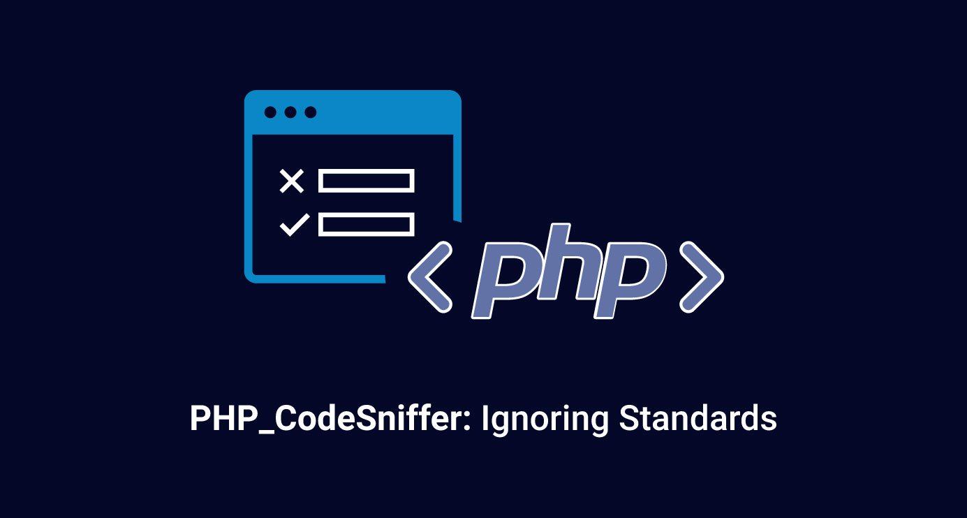 PHP_CodeSniffer: Ignoring Standards