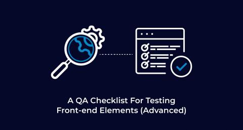 A-QA-Checklist-For-Testing-Basic-Front-end-Elements-Advanced