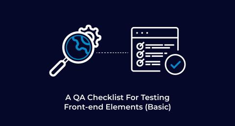 A-QA-Checklist-For-Testing-Basic-Front-end-Elements-Basic