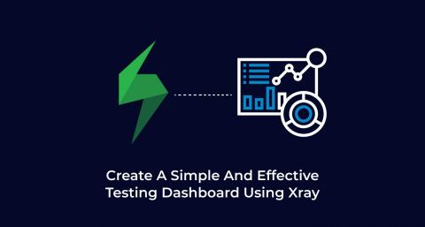 Create-A-Simple-And-Effective-Testing-Dashboard-Using-Xray